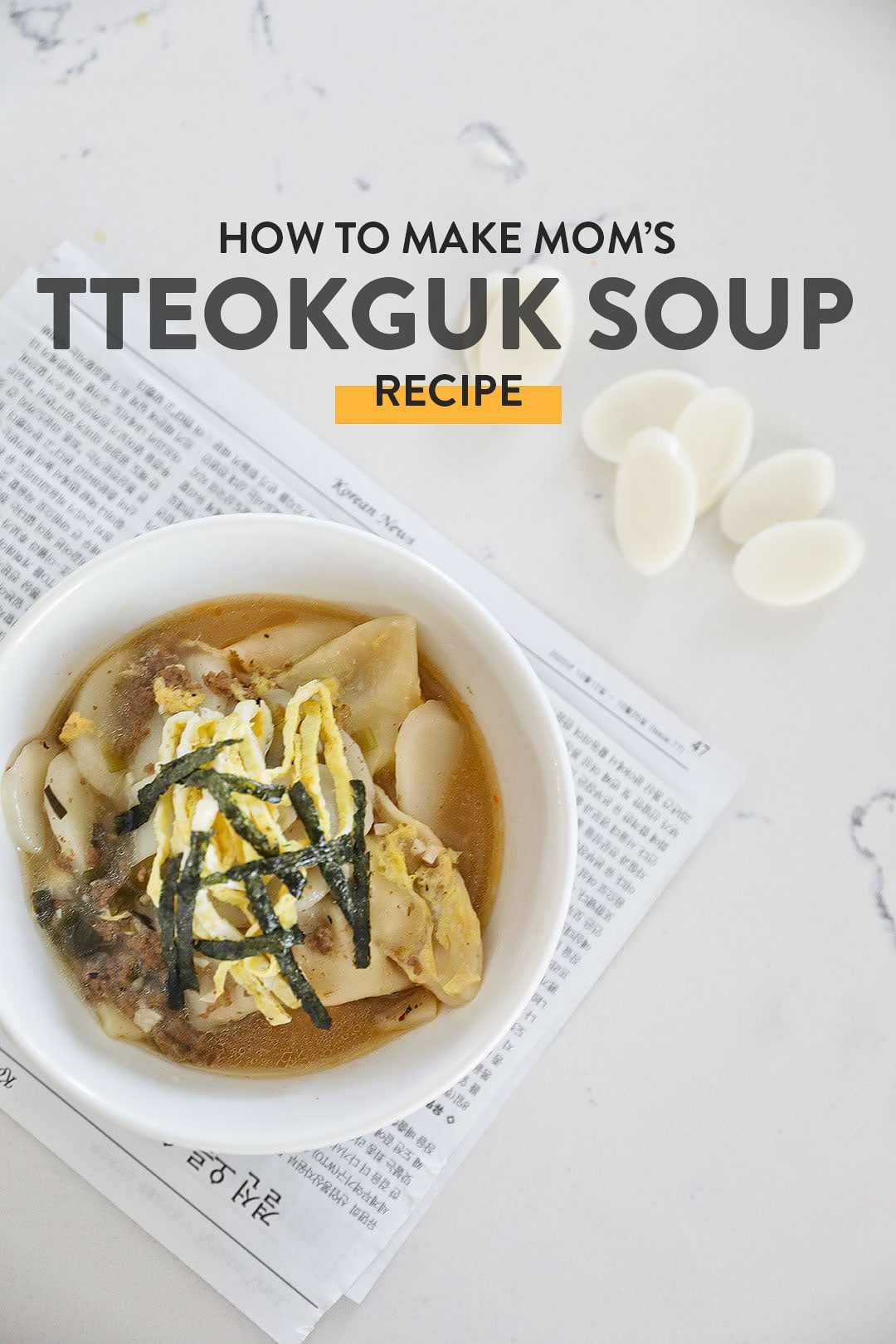 How to Make Mom's Tteokguk Recipe - Korean Rice Cake Soup